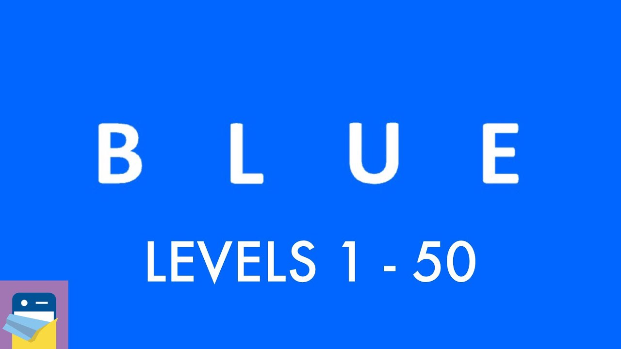 blue (game): Levels 1 - 50 Walkthrough & Solutions & iOS / Android / PC Gameplay (by Bart Bo