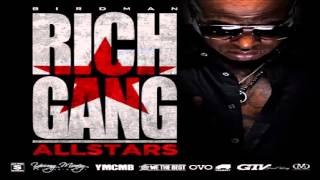 Birdman ft. Datail - A 100 Favors (Rich Gang)