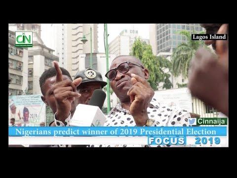 NIGERIANS PREDICT WINNER OF 2019 PRESIDENTIAL ELECTION- LAGOS ISLAND FOCUS