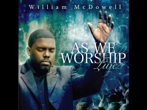 William McDowell - I Give Myself Away