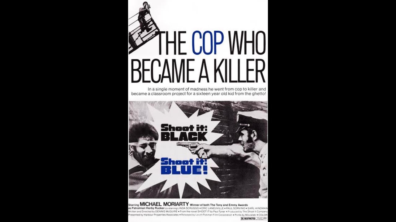 Shoot It Black, Shoot It Blue (1974) |  A Corrupt Cop Caught on Film