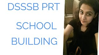 DSSSB PRT - SCHOOL BUILDING