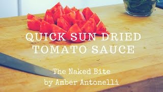 Sun Dried Tomato Sauce: Ready in Minutes