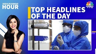 Top News Headlines Of The Day At A Glance | India Business Hour