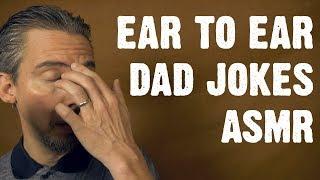 Ear to Ear Dad Jokes ASMR