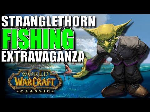 FIRST EVER WoW Classic, Stranglethorn Vale FISHING EXTRAVAGANZA!!!