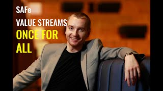 SAFe Value Streams Once For All Part 1