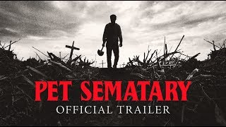 Pet Sematary (2019)- Official Trailer- P...