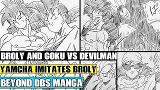 Beyond Dragon Ball Super: Goku And Broly Vs Devilman! Yamcha Imitates Broly After The Moro Arc