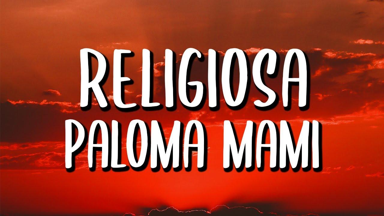 Paloma Mami - Religiosa (Letra/Lyrics)