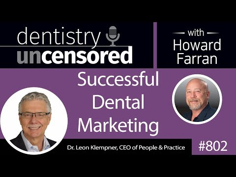 802 Successful Dental Marketing with Dr. Leon Klempner, CEO of People & Practice
