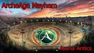 ArcheAge Mayhem - Arena Antics