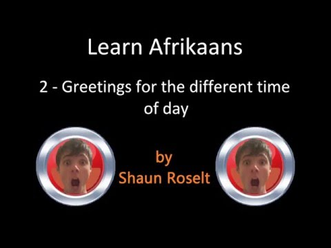 Learn Afrikaans: 2 - Greetings for the different time of day