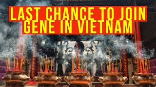 Last chance to join Gene's custom Vietnam trip
