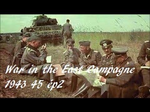 War In The East Campagne 43 45 ép2 en français