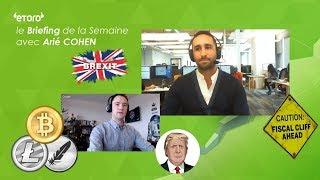 Briefing des Marchés 11/12/17 : Future Bitcoin CBOE, Crypto, Fiscal Cliff, Brexit. Arié COHEN eToro