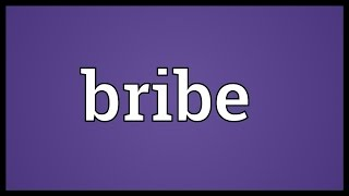 Bribe Meaning