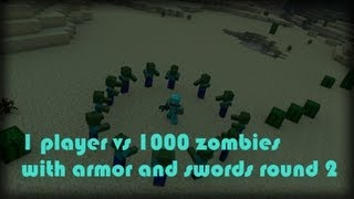 1 player vs 1000 zombies with armor and swords round 2