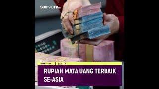 RUPIAH MATA UANG TERBAIK SE ASIA