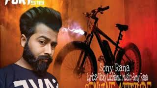 Genuine attitude song by sony rana.  Best punjabi songs. Latest 2019