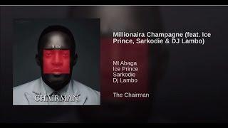 M.I Abaga - Millionaira Champagne Ft. Ice Prince x Sarkodie x DJ Lambo