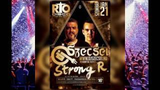 Szecsei & Strong R. - RIO Disco, Ózd - Saturday 2017.01.21.