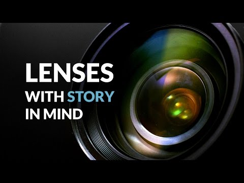 Lenses - Storytelling with Cinematography