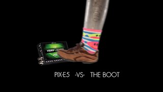 PIX-E5  -VS-  The Boot