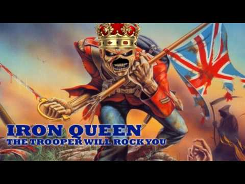 Iron Queen - The Trooper Will Rock You (Mash Up Queen+Iron Maiden)