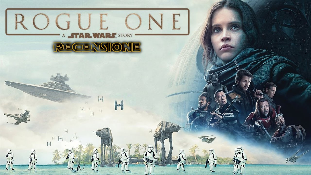 RECENSIONE ROGUE ONE: A STAR WARS STORY