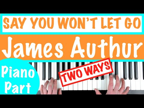 How to play quotSAY YOU WON39T LET GOquot   James Arthur  Piano Chords  Accompaniment Tutorial