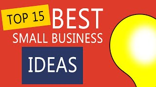 Top 15 Best Small Business Ideas To Start Your Own Business
