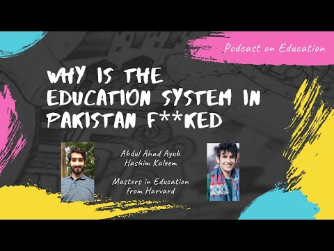Harvard Graduates Discuss The Education System In Pakistan - TPE #050