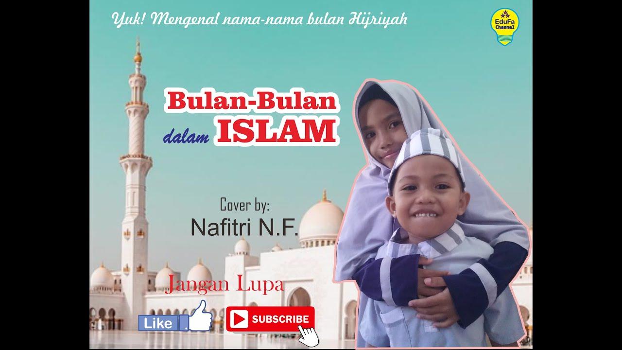 17 LAGU BULAN BULAN DALAM ISLAM   COVER BY NAFITRI N.F.   MENGENAL NAMA NAMA  BULAN HIJRIYAH