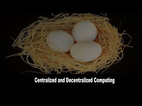 Centralized and Decentralized Computing