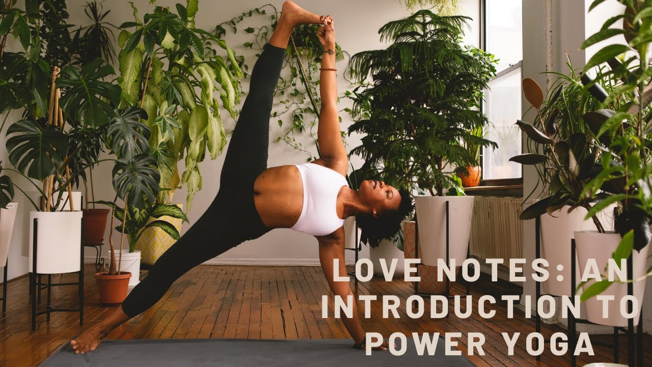 Love Notes: An Introduction to Power Yoga