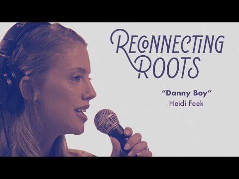 "Heidi Feek - ""Danny Boy""   Reconnecting Roots"