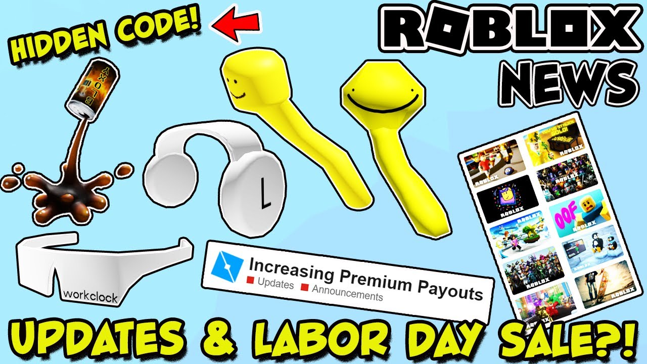 Next Roblox Sale Roblox News Bloxy Cola Splash Hat Labor Day Sale 2020 Higher Premium Payouts Hidden Code Youtube