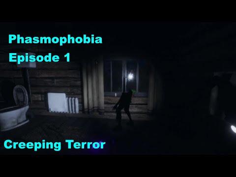 Phasmophobia [Part 1] Creeping Terror |