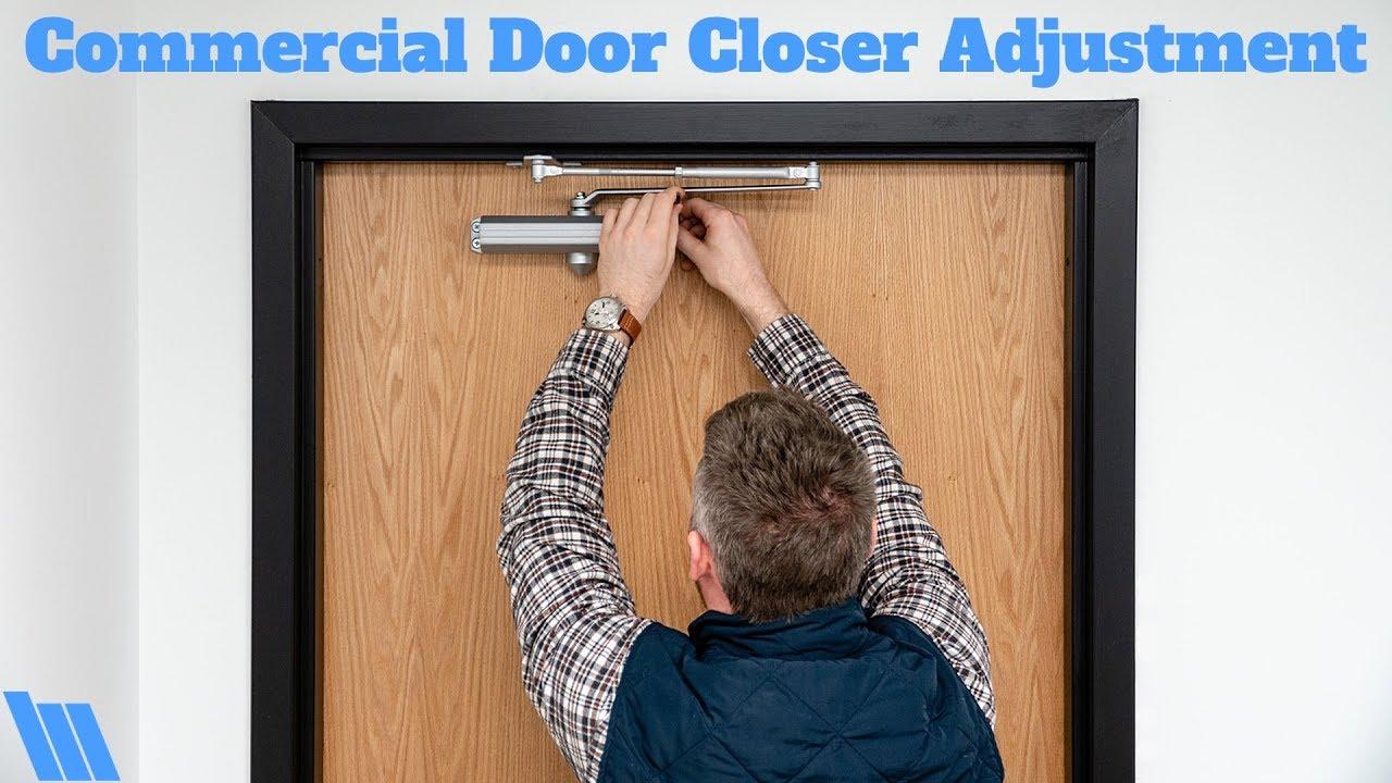 How To Adjust A Commercial Door Closer Youtube