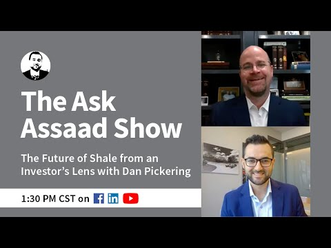 The Ask Assaad Show- The Future of Shale from an Investor's Lens