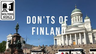Finland - The Don'ts of Visiting Finland