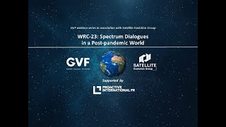 WRC-23: SPECTRUM DIALOGUES IN A POST-PANDEMIC WORLD