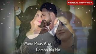 Tera zikr Jisme hua na ho mere paas Aisa Lamha Na Ho. female special bye WhatsApp video official