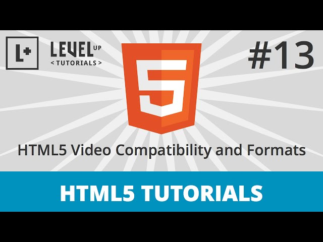 HTML5 Tutorials #13 - HTML5 Video Compatibility and Formats