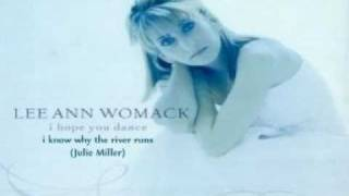 Watch Lee Ann Womack I Know Why The River Runs video