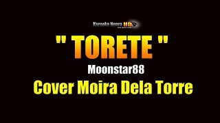 Moira Dela Torre - Torete (KARAOKE)