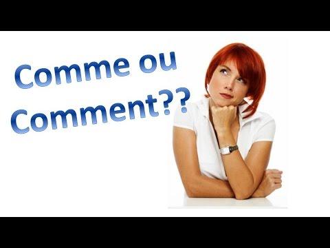 En 2 minutes: la différence entre Comme et Comment.