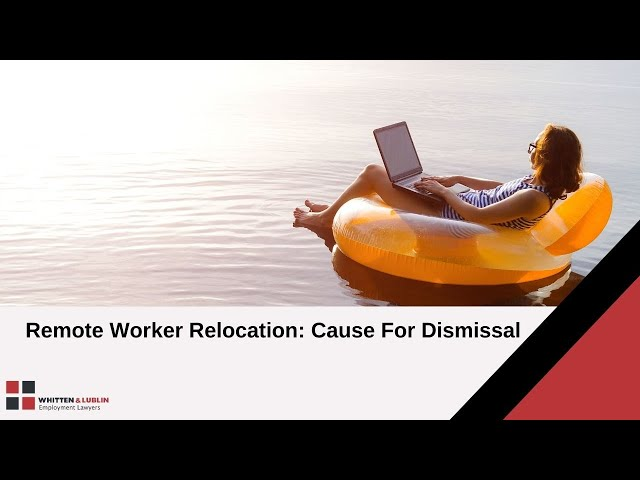 Remote Worker Relocation: Cause For Dismissal