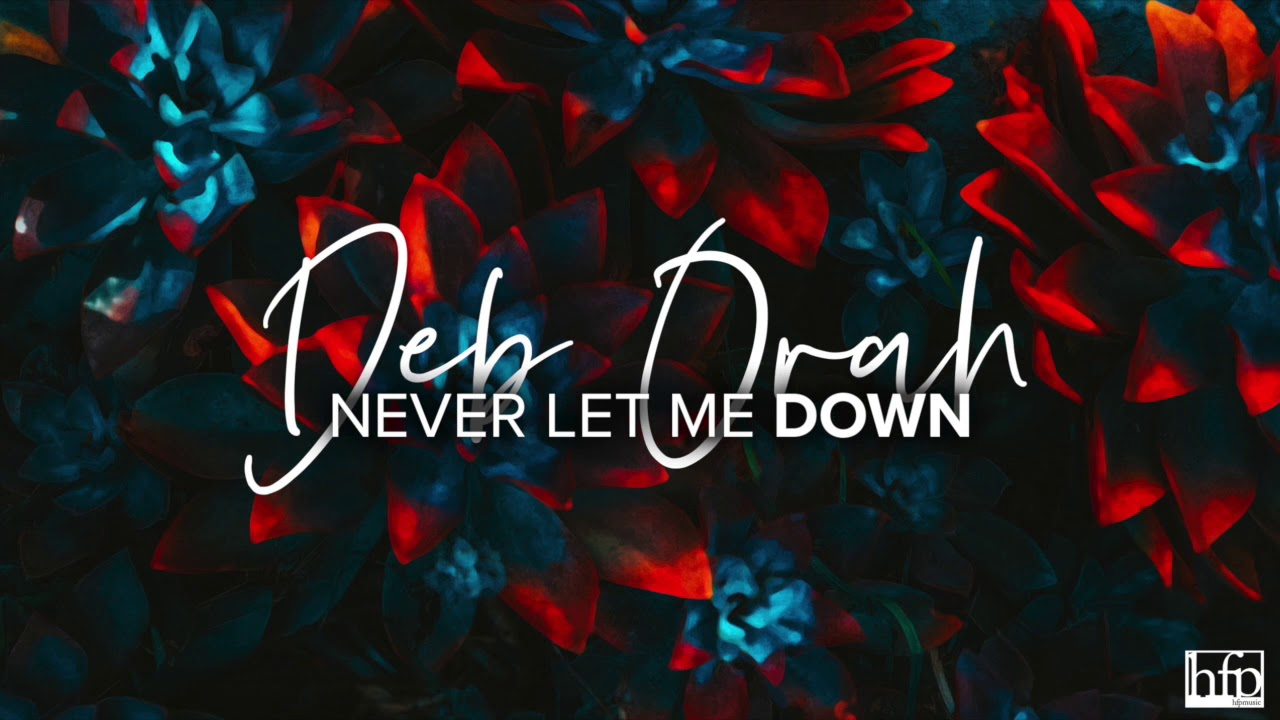 DEB ORAH - Never Let Me Down Lyrics | Afrika Lyrics (Music